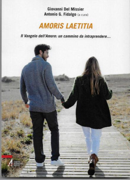 Amoris laetitia. Il vangelo dell'Amore: un cammino da intraprendere… a cura di Giovanni Del Missier e Antonio Gerardo Fidalgo C.Ss.R