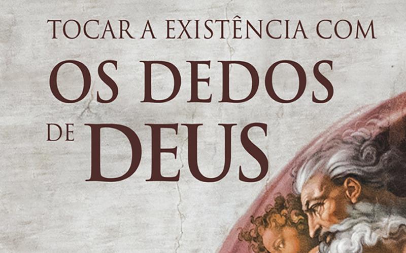 Pubblicazioni: Tocar a existência com os dedos de Deus